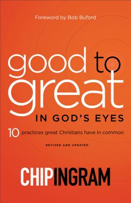 Image for Good to Great in Gods Eyes: 10 Practices Great Christians Have in Common