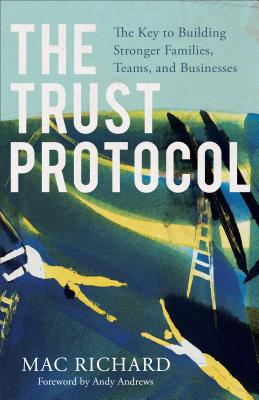 """Image for """"The Trust Protocol: The Key to Building Stronger Families, Teams, and Businesses"""""""
