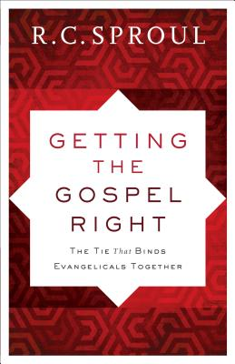 Image for Getting the Gospel Right: The Tie That Binds Evangelicals Together