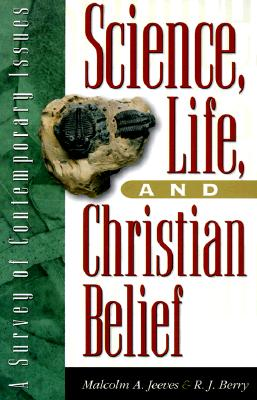 Image for Science, Life and Christian Believe: A Survey of Contemporary Issues