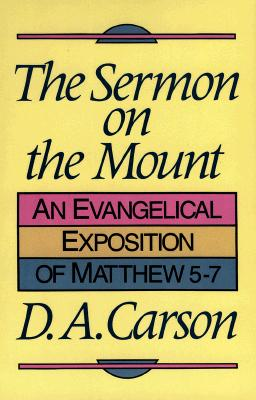Image for The Sermon on the Mount: An Evangelical Exposition of Matthew 5-7