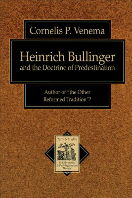 Image for Heinrich Bullinger and the Doctrine of Predestination