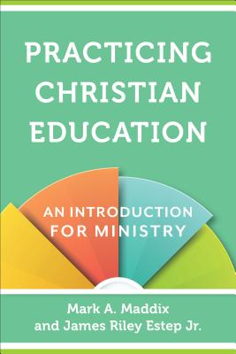 Image for Practicing Christian Education: An Introduction for Ministry