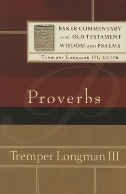 Image for Proverbs (Baker Commentary on the Old Testament Wisdom and Psalms)