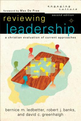 Image for Reviewing Leadership: A Christian Evaluation of Current Approaches (Engaging Culture)