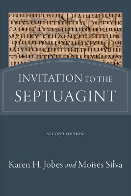 Invitation to the Septuagint, Karen H. Jobes, Moisés Silva