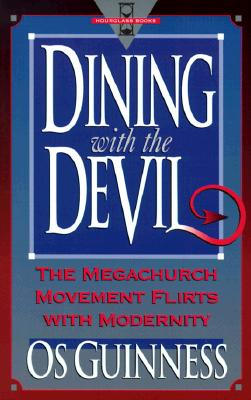 Image for Dining With the Devil:  The Megachurch Movement Flirts With Modernity (Hourglass Books)