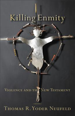Image for Killing Enmity: Violence and the New Testament