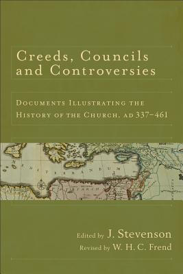 Image for Creeds, Councils and Controversies: Documents Illustrating the History of the Church, AD 337-461