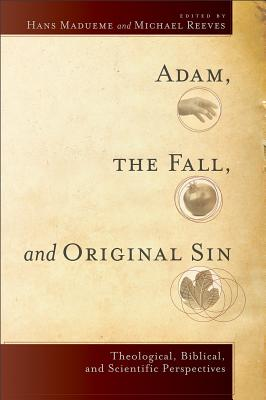 Image for Adam, the Fall, and Original Sin: Theological, Biblical, and Scientific Perspectives