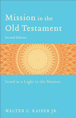 Image for Mission in the Old Testament: Israel as a Light to the Nations