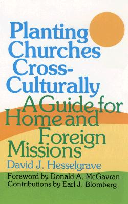 Image for Planting Churches Cross-Culturally: A Guide for Home and Foreign Missions