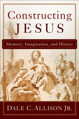 Image for Constructing Jesus: Memory, Imagination, and History