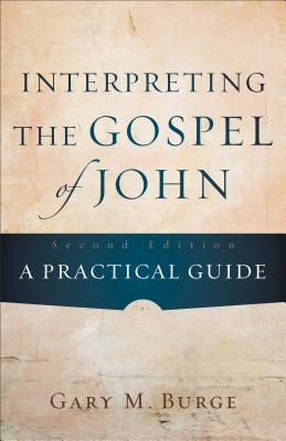Image for Interpreting the Gospel of John: A Practical Guide