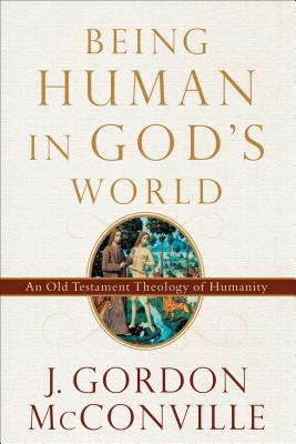 Image for Being Human in God's World: An Old Testament Theology of Humanity