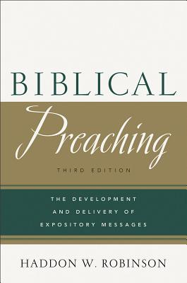 Image for Biblical Preaching: The Development and Delivery of Expository Messages