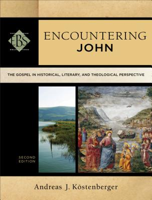 Image for Encountering John: The Gospel in Historical, Literary, and Theological Perspective (Encountering Biblical Studies)