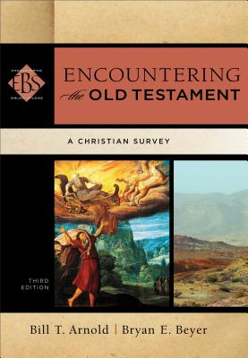 Image for Encountering the Old Testament: A Christian Survey (Encountering Biblical Studies) 3rd Edition