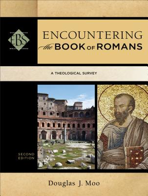 Image for Encountering the Book of Romans: A Theological Survey (Encountering Biblical Studies)