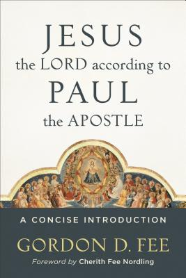 Image for Jesus the Lord according to Paul the Apostle: A Concise Introduction