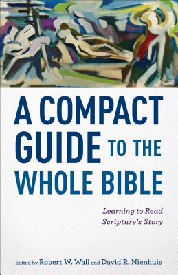 """Image for """"Compact Guide to the Whole Bible, A: Learning to Read Scriptures Story"""""""