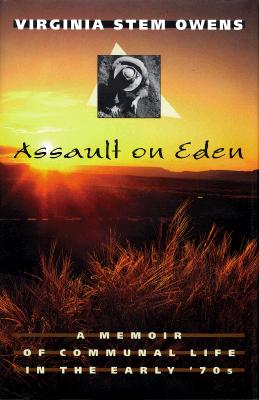 Assault on Eden: A Memoir of Communal Life in the Early '70s, VIRGINIA STEM OWENS