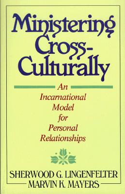 Image for Ministering Cross-Culturally: An Incarnational Model for Personal Relationships