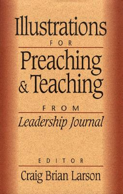 Image for Illustrations for Preaching and Teaching: From Leadership Journal