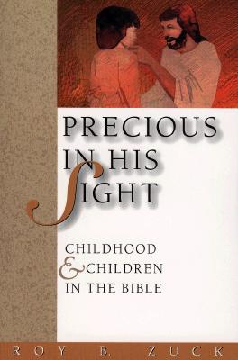 Image for Precious in His Sight: Childhood and Children in the Bible
