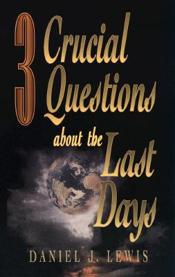 Image for 3 Crucial Questions About the Last Days