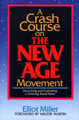 Image for A Crash Course on the New Age Movement: Describing and Evaluating a Growing Social Force