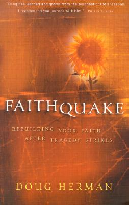 Image for Faithquake: Rebuilding Your Faith After Tragedy Strikes