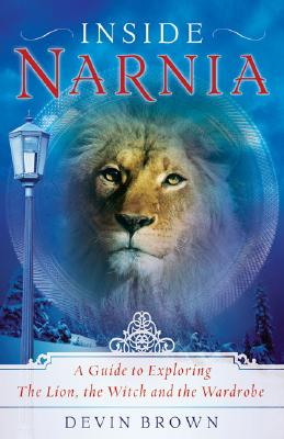 Image for Inside Narnia: A Guide to Exploring The Lion, the Witch and the Wardrobe (Book Club Edition)