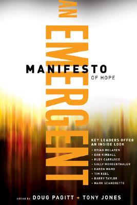 Emergent Manifesto of Hope, An (?mersion: Emergent Village resources for communities of faith)