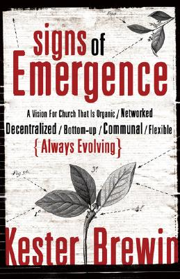 Image for Signs of Emergence: A Vision for Church That Is Always Organic/Networked/Decentralized/Bottom-Up/Communal/Flexible/Always Evolving (emersion: Emergent Village resources for communities of faith)