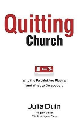Image for Quitting Church: Why the Faithful are Fleeing and What to Do about It