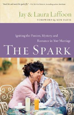 Image for The Spark: Igniting the Passion, Mystery, and Romance in Your Marriage