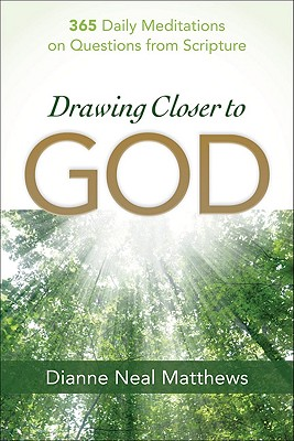 Image for Drawing Closer to God: 365 Daily Meditations on Questions from Scripture