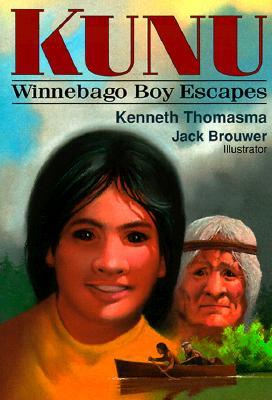 Image for Kunu: Winnebago Boy Escapes (Amazing Indian Children)