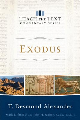 Image for Exodus (Teach the Text Commentary Series)