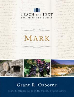 Image for Mark (Teach the Text Commentary Series)
