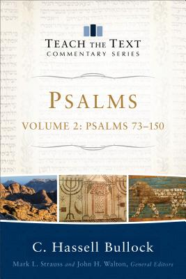 Image for Psalms: Psalms 73-150 (Teach the Text Commentary Series)