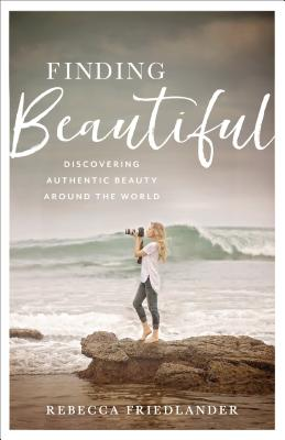 Image for Finding Beautiful: Discovering Authentic Beauty around the World