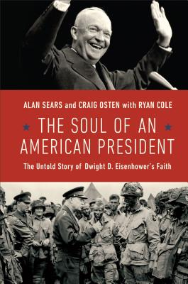 Image for The Soul of an American President: The Untold Story of Dwight D. Eisenhower's Faith