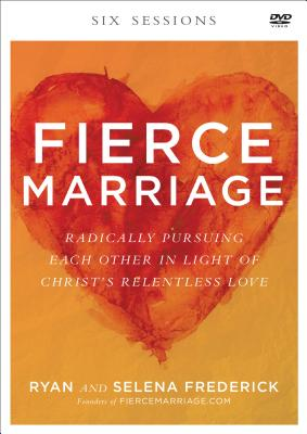 Image for Fierce Marriage: Radically Pursuing Each Other in Light of Christ's Relentless Love