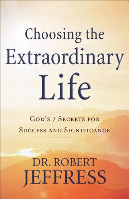 Image for Choosing the Extraordinary Life