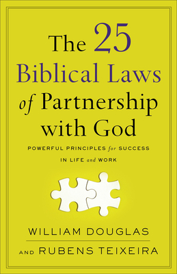 Image for The 25 Biblical Laws of Partnership with God: Powerful Principles for Success in Life and Work