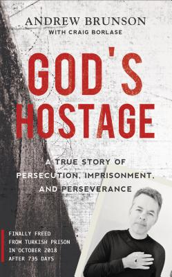 Image for God's Hostage: A True Story of Persecution, Imprisonment, and Perseverance