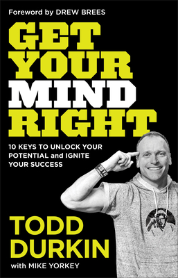 Image for Get Your Mind Right: 10 Keys to Unlock Your Potential and Ignite Your Success