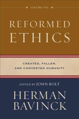 Image for Reformed Ethics: Created, Fallen, and Converted Humanity